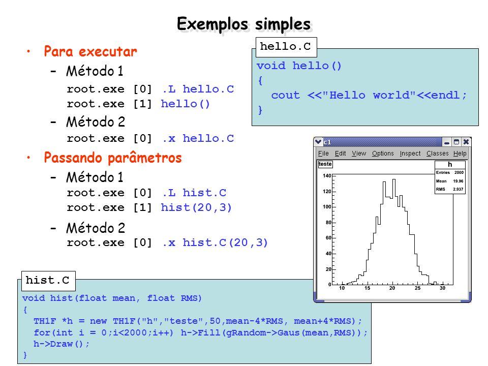Caso 1: Eu só quero 1 histograma por vez Usar o ROOT para verificar se o objeto já existe na memória e deletá-lo, caso necessário void hist() { TH1F *h = gROOT->FindObject( h ); if (h) delete h; h = new TH1F( h , teste ,50,0,10); } Não foi alocada memória adicional Esse procedimento é lento pois, a cada chamada da função, a mesma precisa procurar pelo objeto.