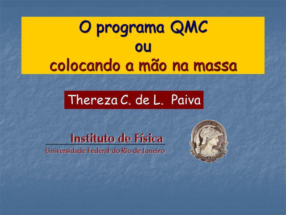 O programa QMC ou colocando a mão na massa Thereza C. de L. Paiva