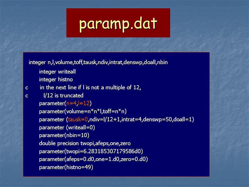 paramp.dat integer n,l,volume,toff,tausk,ndiv,intrat,denswp,doall,nbin integer n,l,volume,toff,tausk,ndiv,intrat,denswp,doall,nbin integer writeall in