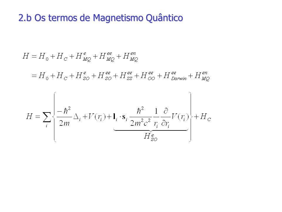 2.b Os termos de Magnetismo Quântico