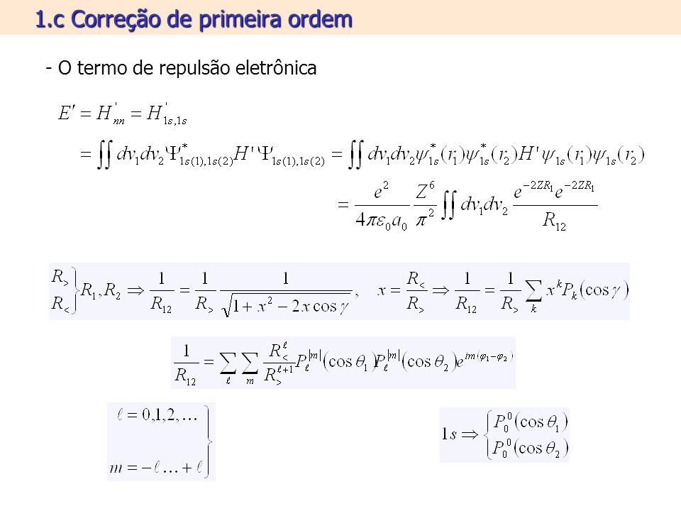 1.d Correção de primeira ordem - O termo de repulsão eletrônica r 2 (t) +Ze ρ el (e 1 ) e2e2