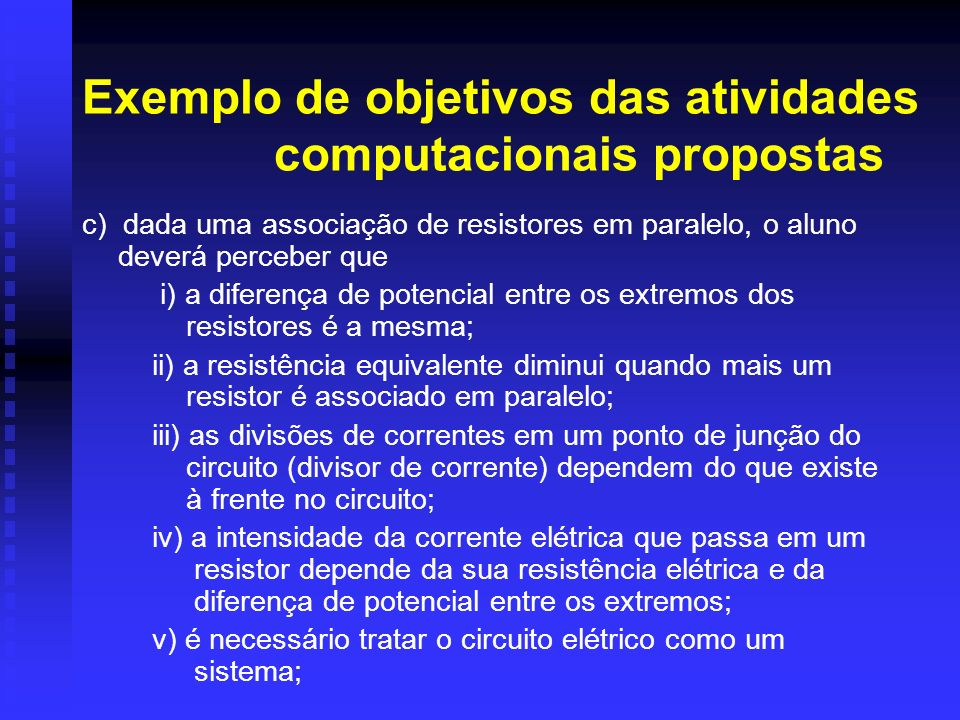 Referências [1] DUIT, R.; RHONECK, C.V. Learning and understanding key concepts of electricity.