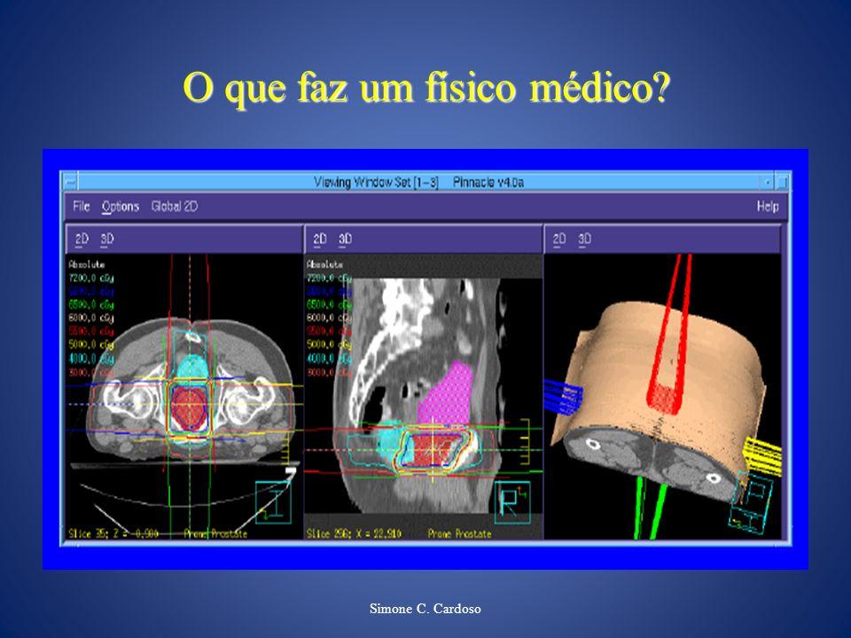Simone C. Cardoso O que faz um físico médico?