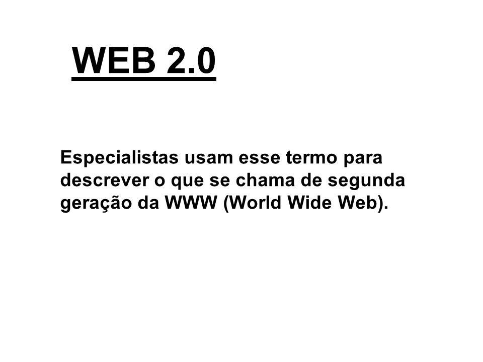 > A Web 2.0 reforça a tendência de interação entre o internauta e a Web.
