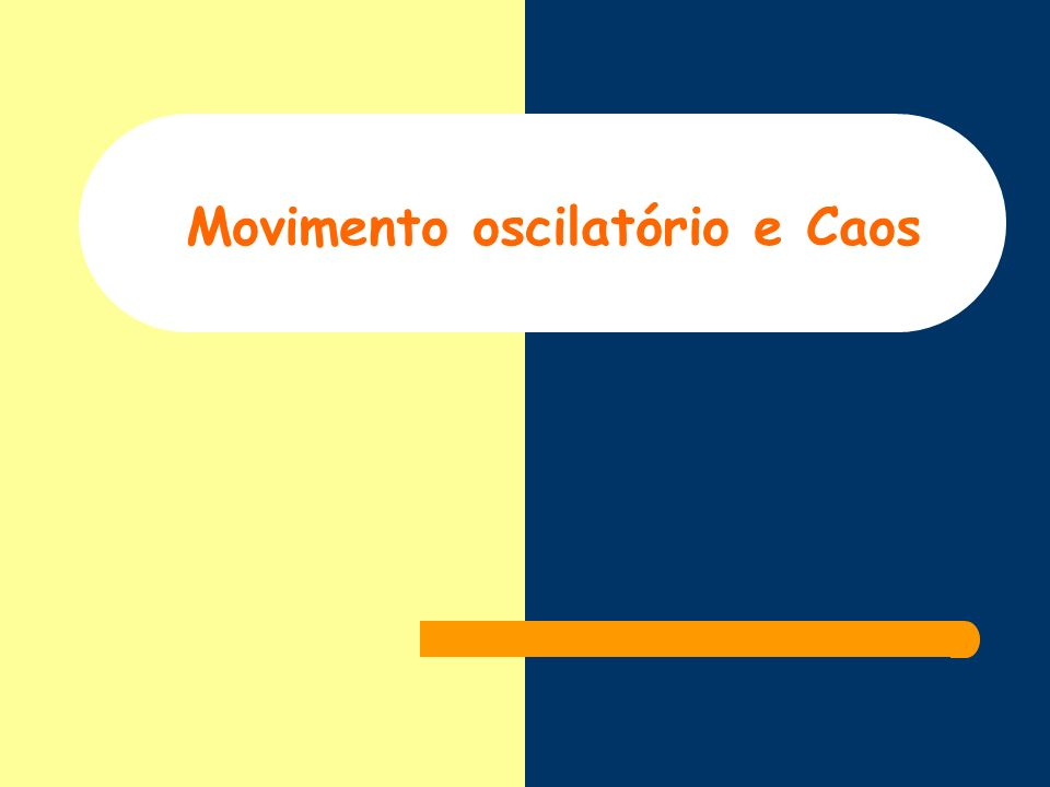 Movimento oscilatório e Caos
