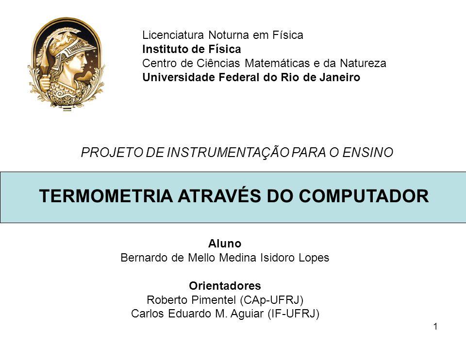 1 Licenciatura Noturna em Física Instituto de Física Centro de Ciências Matemáticas e da Natureza Universidade Federal do Rio de Janeiro PROJETO DE IN