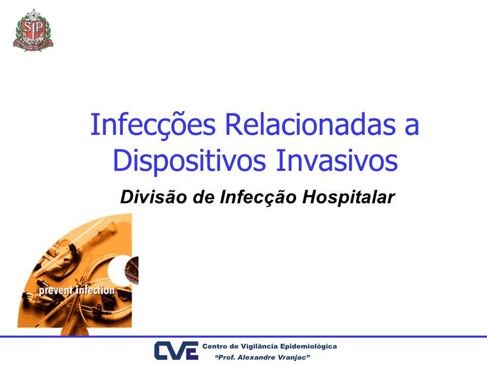 Cateter Venoso Central de Curta Permanência 1 a 7% Cateter Semi-Implantável e Implantáveis 1 a 2/1000cd Infecções Relacionadas a Dispositivos Epidemiologia ICS