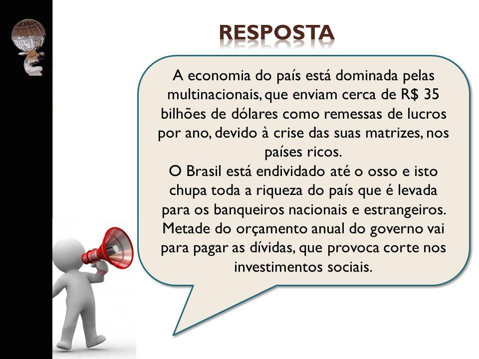 . A economia do país está dominada pelas multinacionais, que enviam cerca de R$ 35 bilhões de dólares como remessas de lucros por ano, devido à crise