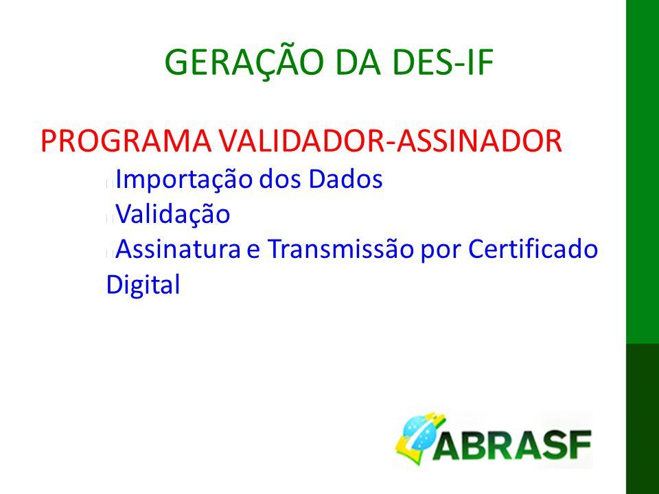 IX ENAT MODELO CONCEITUAL DA DES-IF GERAÇÃO DA DES-IF PROGRAMA VALIDADOR-ASSINADOR Importação dos Dados Validação Assinatura e Transmissão por Certifi