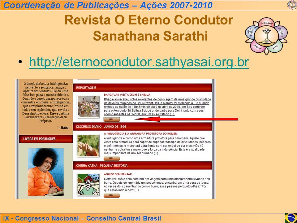 IX - Congresso Nacional – Conselho Central Brasil Coordenação de Publicações – Ações 2007-2010 Revista O Eterno Condutor Sanathana Sarathi http://eter