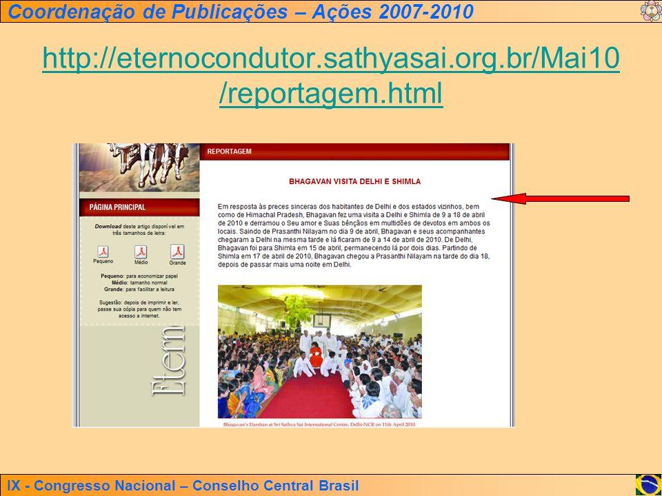 IX - Congresso Nacional – Conselho Central Brasil Coordenação de Publicações – Ações 2007-2010 http://eternocondutor.sathyasai.org.br/Mai10 /reportage