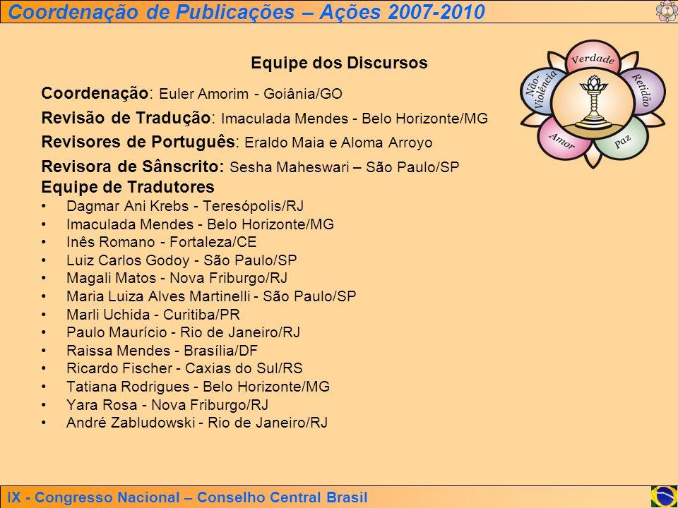 IX - Congresso Nacional – Conselho Central Brasil Coordenação de Publicações – Ações 2007-2010 Equipe dos Discursos Coordenação: Euler Amorim - Goiâni