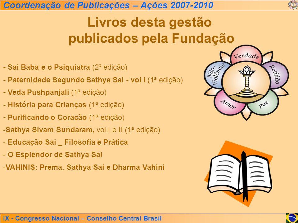 IX - Congresso Nacional – Conselho Central Brasil Coordenação de Publicações – Ações 2007-2010 - Sai Baba e o Psiquiatra (2ª edição) - Paternidade Seg