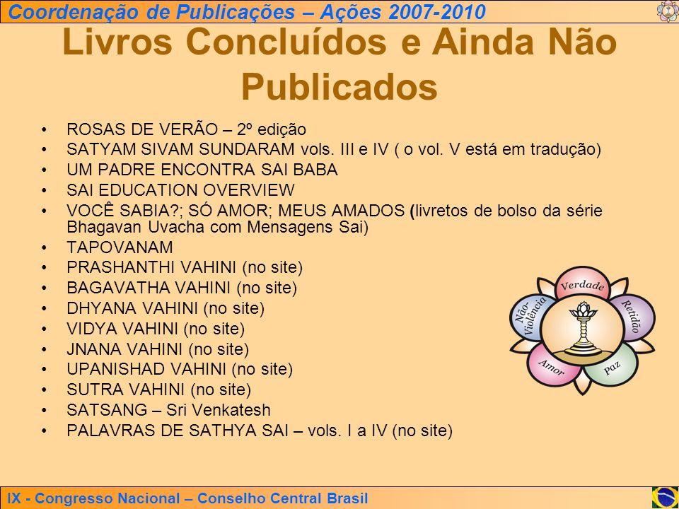 IX - Congresso Nacional – Conselho Central Brasil Coordenação de Publicações – Ações 2007-2010 Livros Concluídos e Ainda Não Publicados ROSAS DE VERÃO