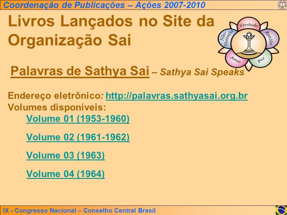 IX - Congresso Nacional – Conselho Central Brasil Coordenação de Publicações – Ações 2007-2010 Livros Lançados no Site da Organização Sai Palavras de