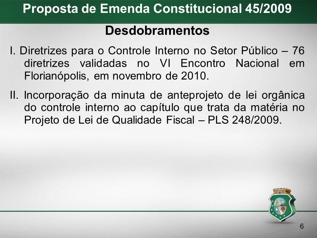 Proposta de Emenda Constitucional 45/2009 Tramitação I.Aprovação na Comissão de Constituição e Justiça do Senado – Parecer 358/2012.