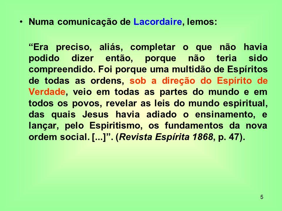 5 Numa comunicação de Lacordaire, lemos: Era preciso, aliás, completar o que não havia podido dizer então, porque não teria sido compreendido. Foi por