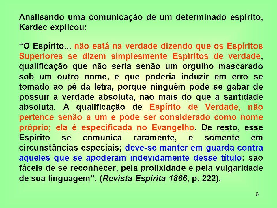 27 Se o Espiritismo, conforme sustentam os Espíritos superiores, é o Cristianismo redivivo, só podemos encontrar alguma coisa no Evangelho, aliás o que foi também a sugestão de Kardec.
