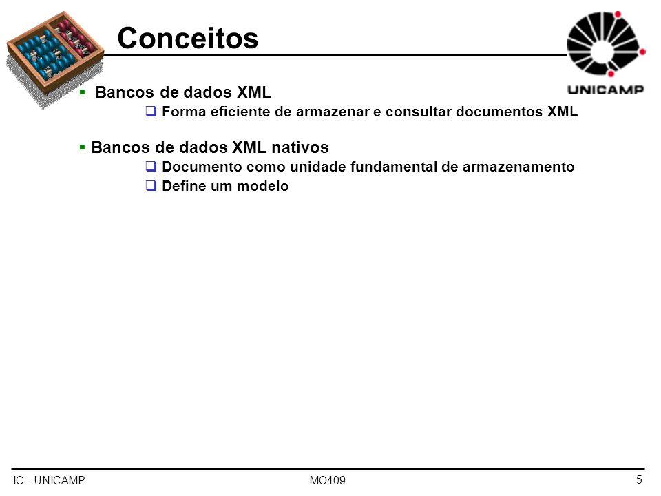 IC - UNICAMP MO4095 Conceitos Bancos de dados XML Forma eficiente de armazenar e consultar documentos XML Bancos de dados XML nativos Documento como u