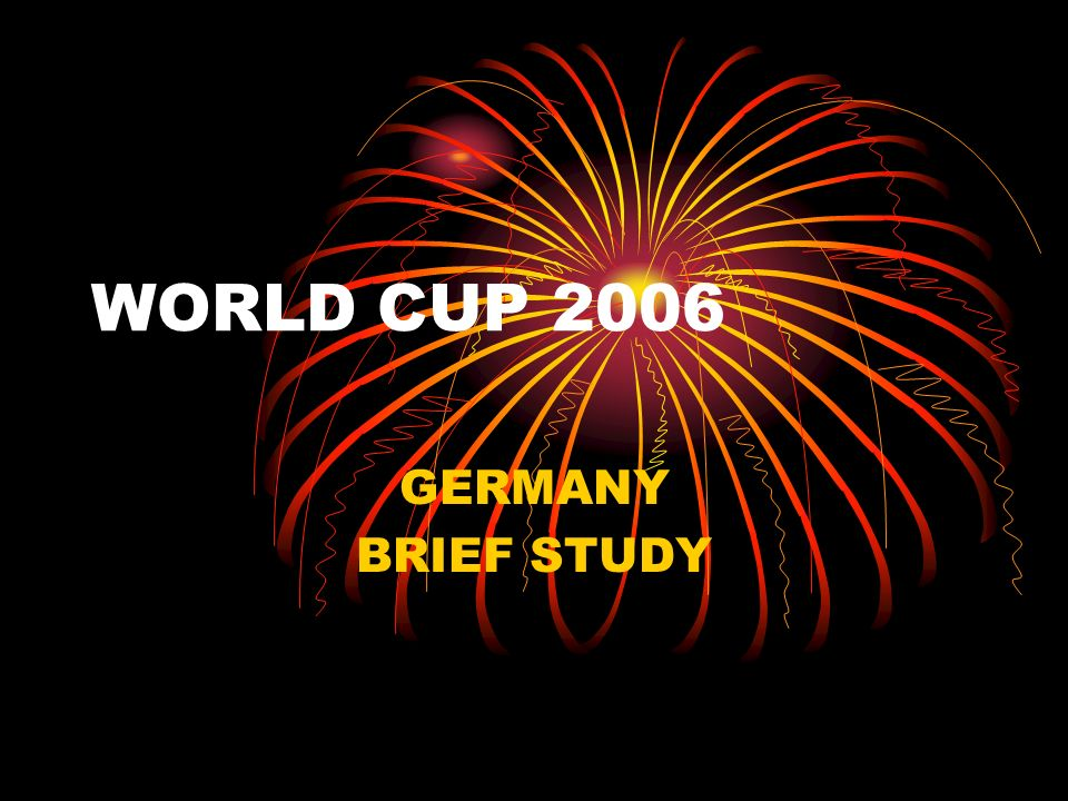 WORLD CUP 2006 GERMANY BRIEF STUDY
