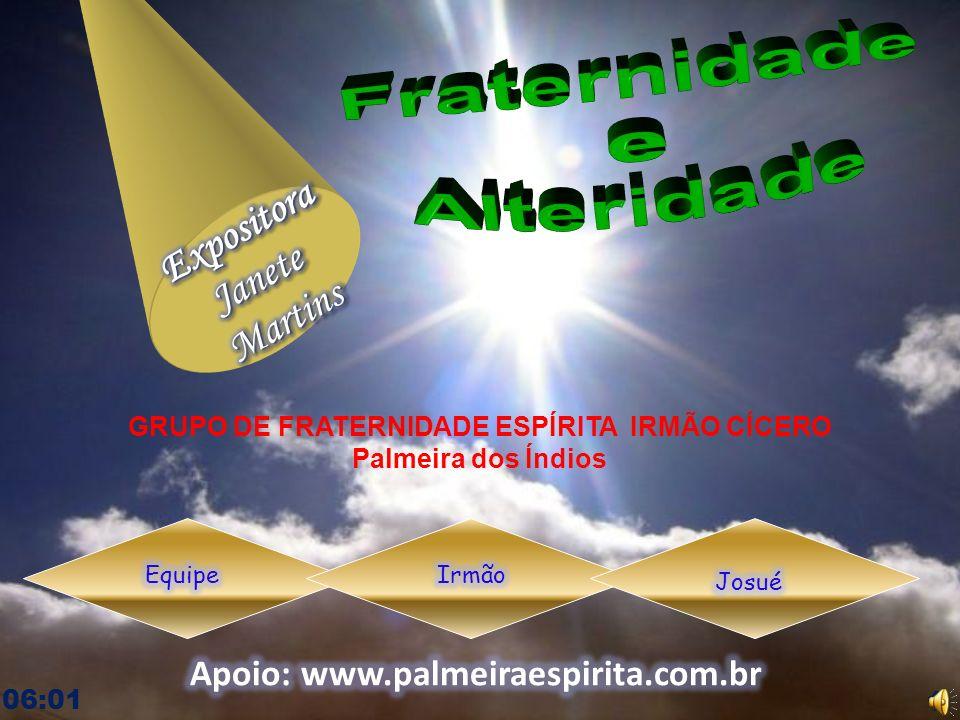 GRUPO DE FRATERNIDADE ESPÍRITA IRMÃO CÍCERO Palmeira dos Índios 06:03 1