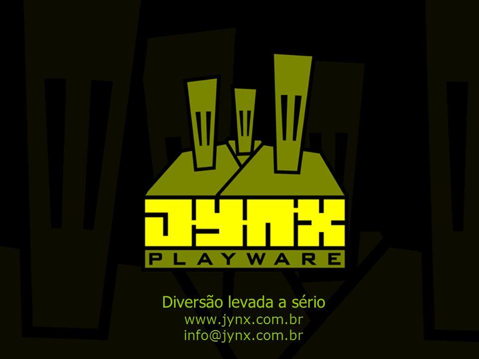 Diversão levada a sério www.jynx.com.br info@jynx.com.br