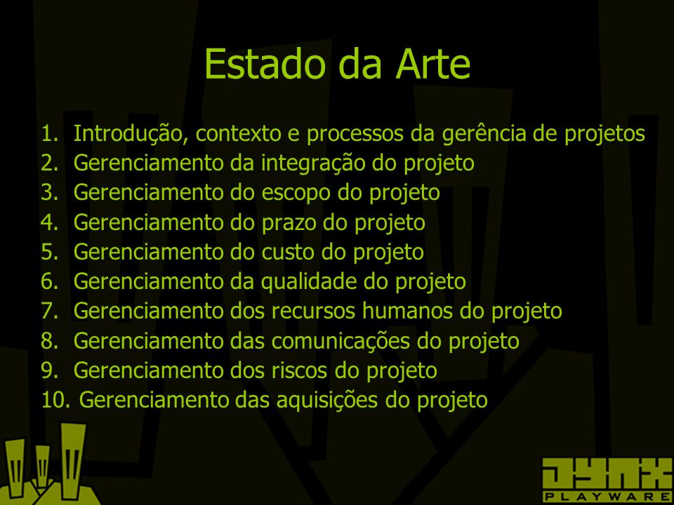 Estado da Arte 1. Introdução, contexto e processos da gerência de projetos 2.