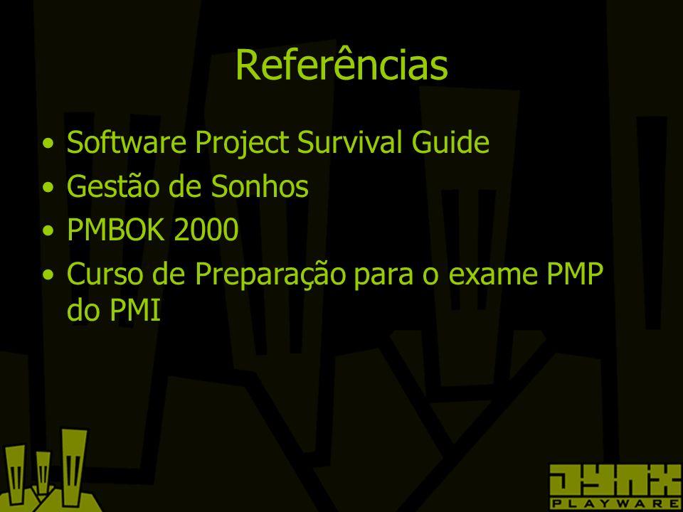 Referências Software Project Survival Guide Gestão de Sonhos PMBOK 2000 Curso de Preparação para o exame PMP do PMI