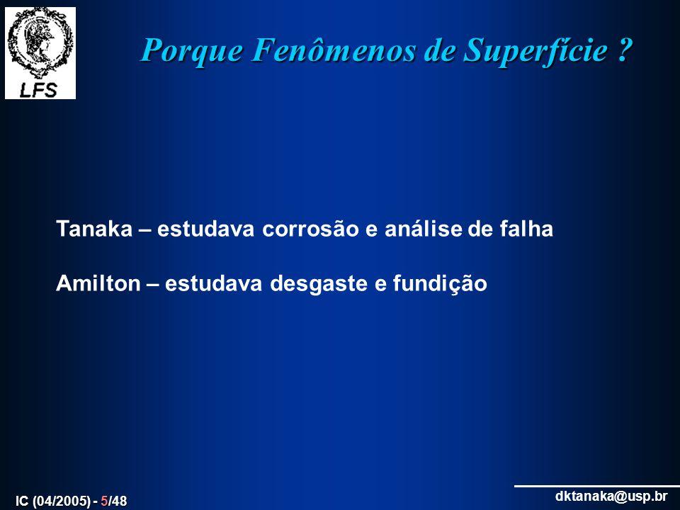 dktanaka@usp.br IC (04/2005) - 26/48 E a produção científica .