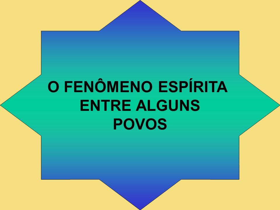 O FENÔMENO ESPÍRITA ENTRE ALGUNS POVOS