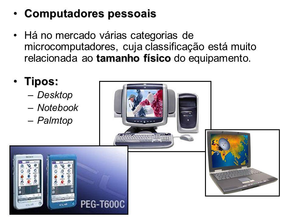 Computadores pessoaisComputadores pessoais tamanho físicoHá no mercado várias categorias de microcomputadores, cuja classificação está muito relaciona