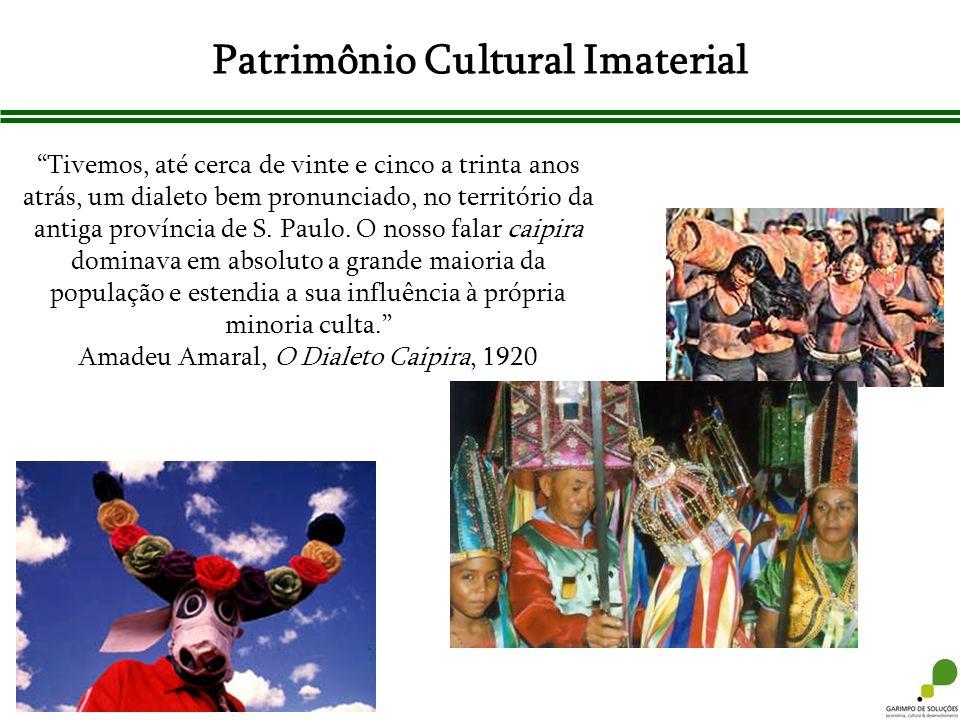 Patrimônio Cultural Imaterial Tivemos, até cerca de vinte e cinco a trinta anos atrás, um dialeto bem pronunciado, no território da antiga província d