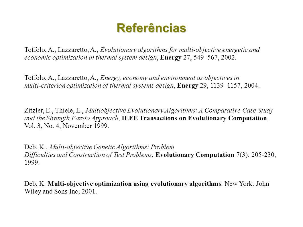 Referências Deb, K. Multi-objective optimization using evolutionary algorithms. New York: John Wiley and Sons Inc; 2001. Zitzler, E., Thiele, L., Mult