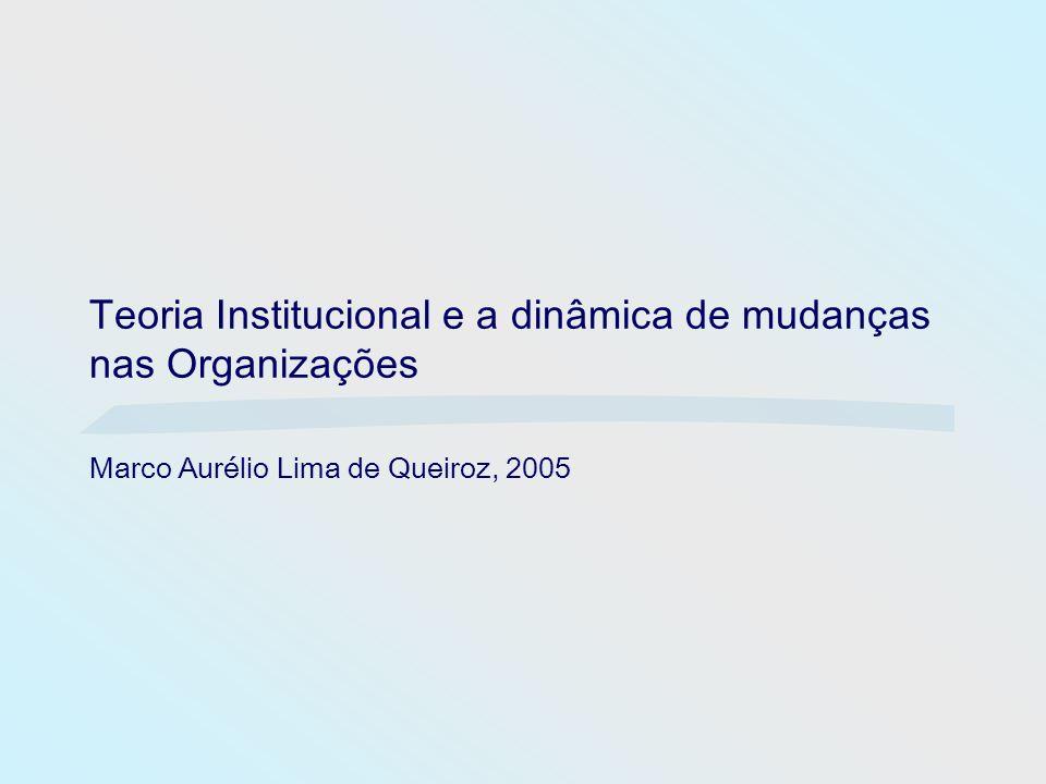 Agenda Background Motivação para estudar o tema Sobre Teoria Institucional Interpretações da dinâmica das mudanças nas Organizações a partir da Teoria Institucional Bibliografia