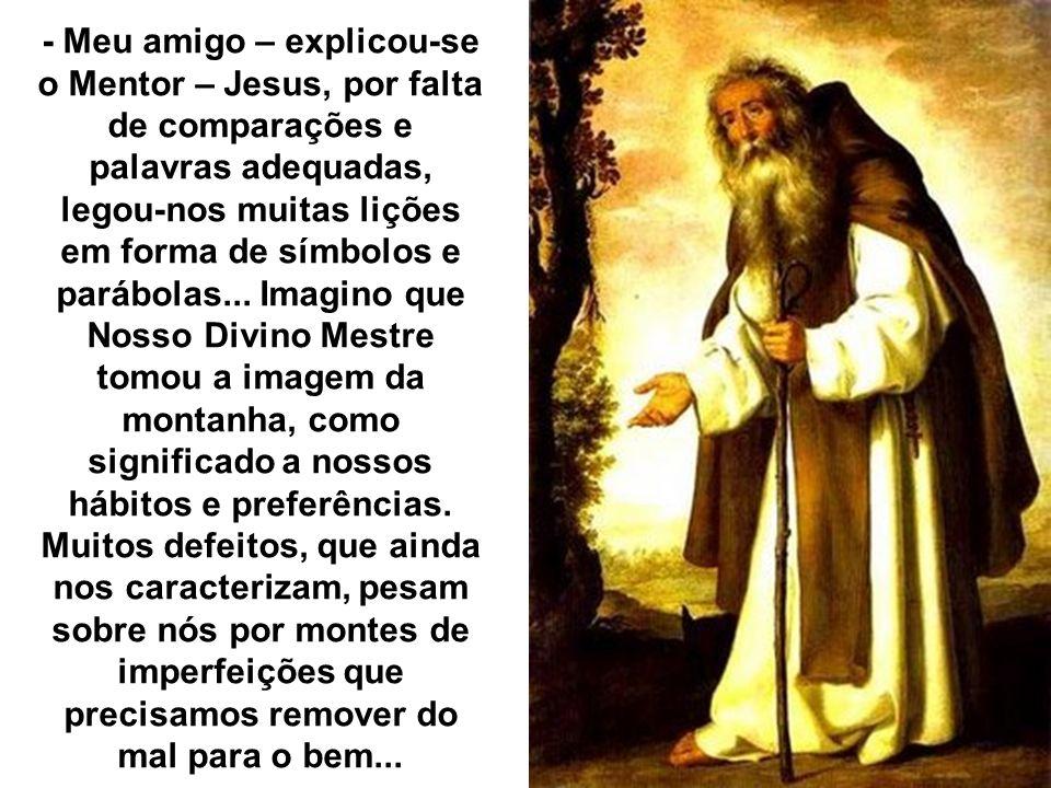 - Disse-nos Jesus que se tivermos fé do tamanho de um grão de mostarda – continuou o jovem consulente – certa montanha, por nossa ordem, transportar-s