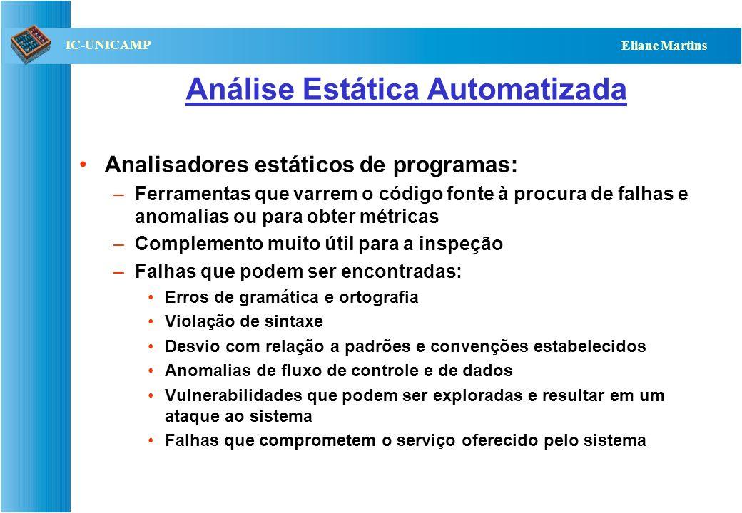QST112 06/2001 IC-UNICAMP Eliane Martins Análise Estática Automatizada Analisadores estáticos de programas: –Ferramentas que varrem o código fonte à p