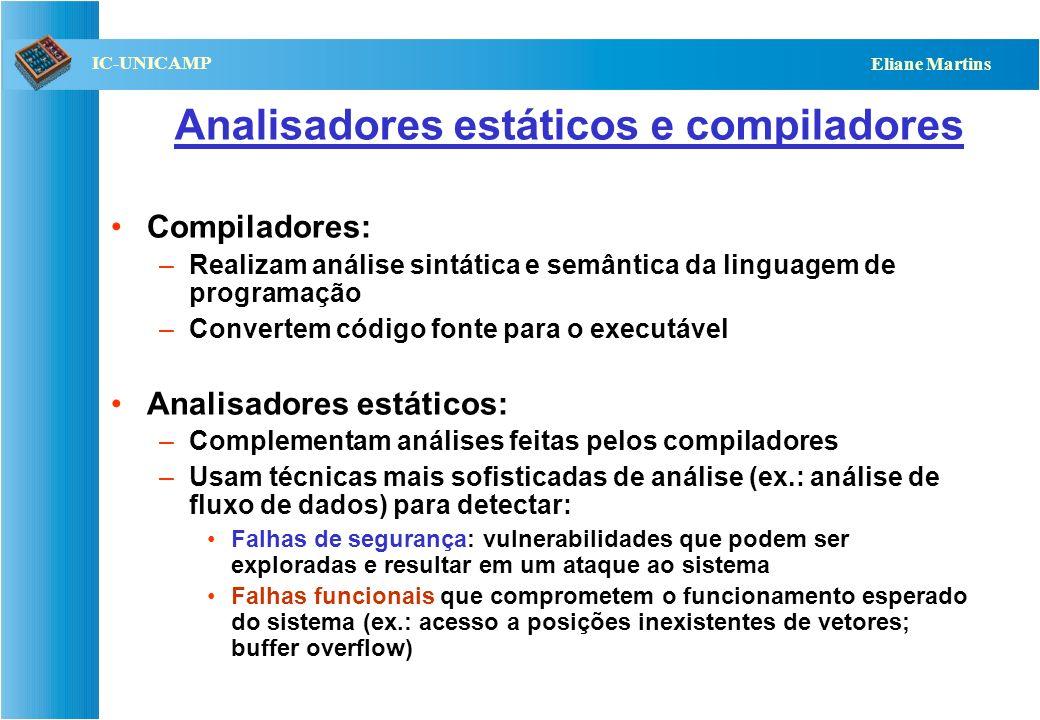 QST112 06/2001 IC-UNICAMP Eliane Martins Analisadores estáticos e compiladores Compiladores: –Realizam análise sintática e semântica da linguagem de p