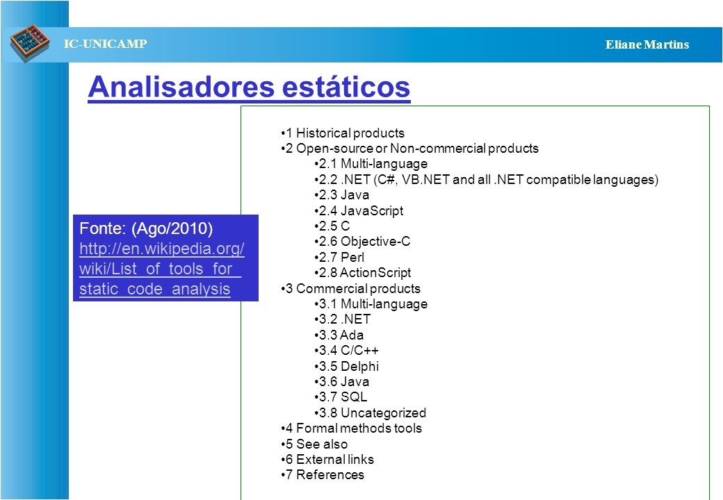 QST112 06/2001 IC-UNICAMP Eliane Martins Analisadores estáticos 1 Historical products 2 Open-source or Non-commercial products 2.1 Multi-language 2.2.