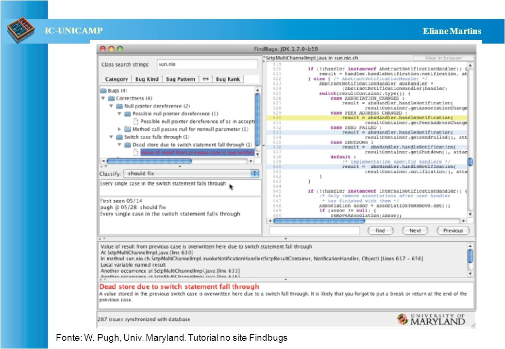 QST112 06/2001 IC-UNICAMP Eliane Martins Fonte: W. Pugh, Univ. Maryland. Tutorial no site Findbugs