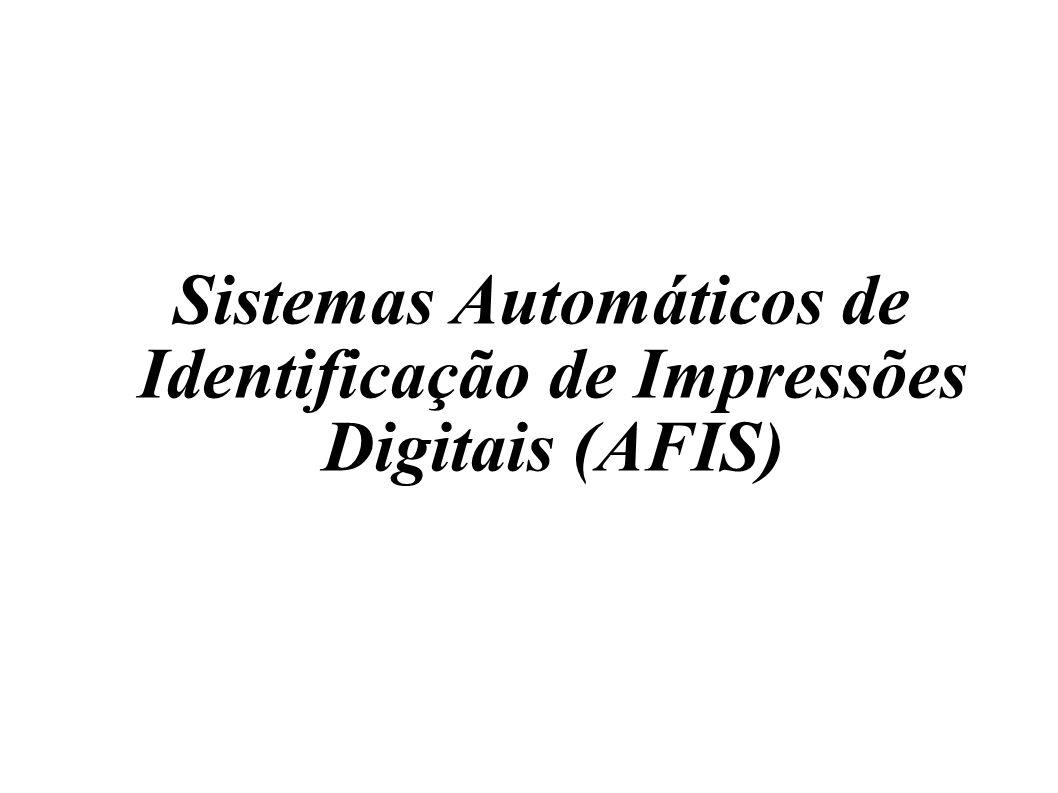 Sistemas Automáticos de Identificação de Impressões Digitais (AFIS)