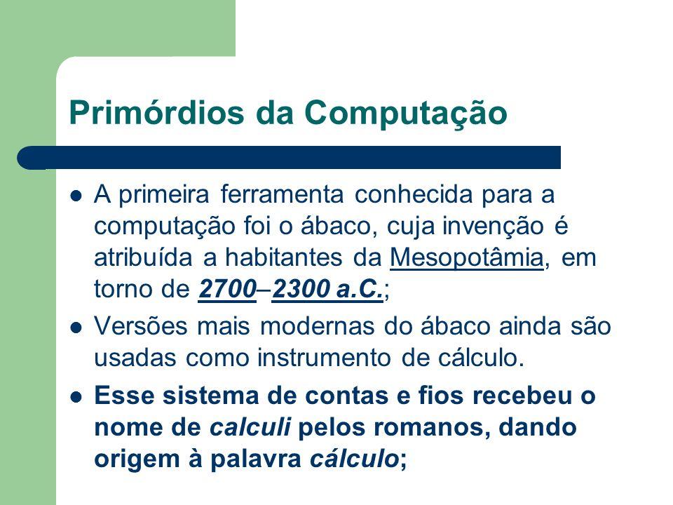 Álgebra Booleana e a Teoria da Informação Tal idéia, que utiliza propriedades de circuitos eletrônicos para a lógica, é o conceito básico de todos os computadores digitais.