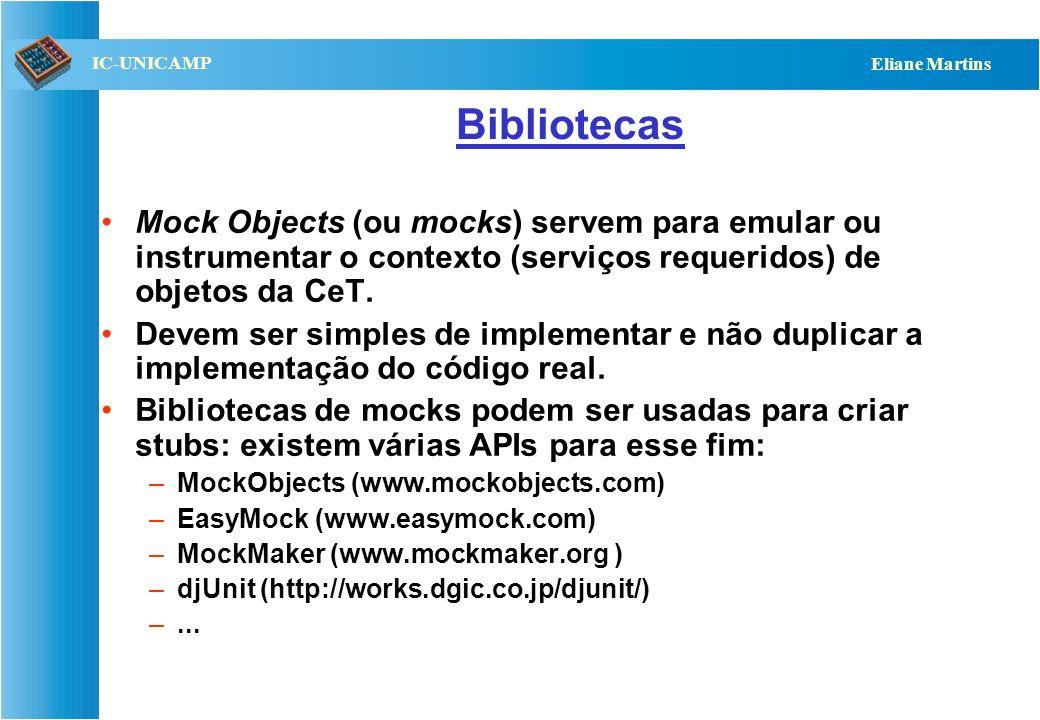 QST112 06/2001 IC-UNICAMP Eliane Martins Mock Objects Criados pela comunidade XP (em 2000) –Tim Mackinnon, Steve Freeman, Philip Craig. Endo-Testing:
