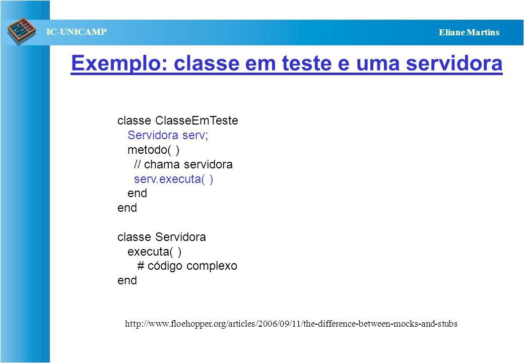 QST112 06/2001 IC-UNICAMP Eliane Martins Mocks x stubs Mocks são voltados para testes classes. Stubs, em princípio, podem ser usados em qqr linguagem