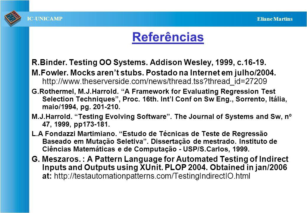 QST112 06/2001 IC-UNICAMP Eliane Martins Ferramentas Testes manuais: –não recomendável pois número de testes e nº de falhas Ferramentas que podem auxi