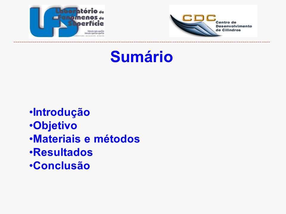 Sumário Introdução Objetivo Materiais e métodos Resultados Conclusão ---------------------------------------------------------------------------------
