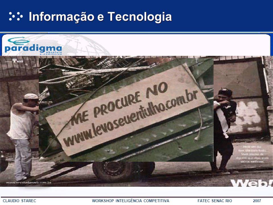 11 CLAUDIO STAREC WORKSHOP INTELIGÊNCIA COMPETITIVA FATEC SENAC RIO 2007 e mais... 6. Pouca eficácia das ações de propaganda. 7. O cliente mudou: está