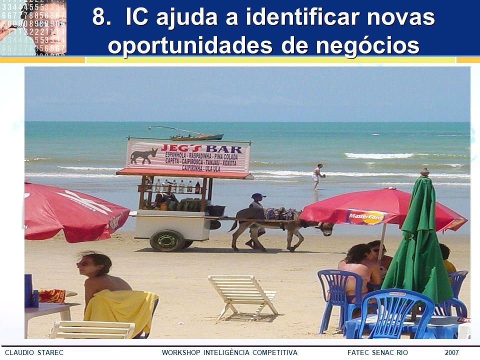 52 CLAUDIO STAREC WORKSHOP INTELIGÊNCIA COMPETITIVA FATEC SENAC RIO 2007 7. IC é prever a próxima