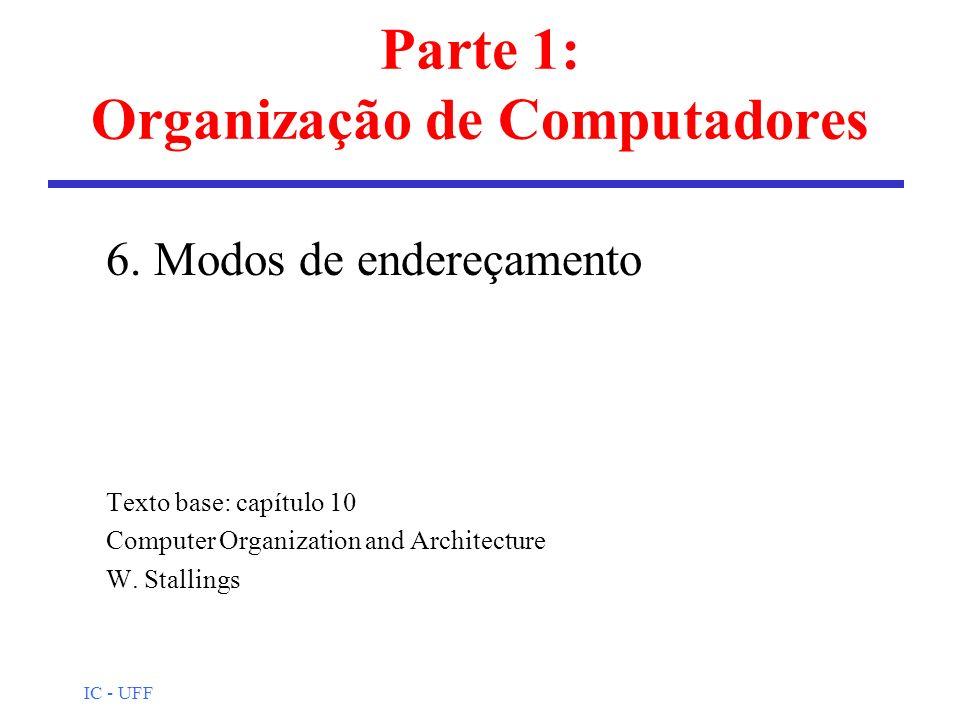 IC - UFF Formato das instruções l Definição dos bits na instrução l Formato inclui o código de operação e os operandos l A alocação dos campos (bits) dependerá do número de modos de endereçamento, do número de operandos,...