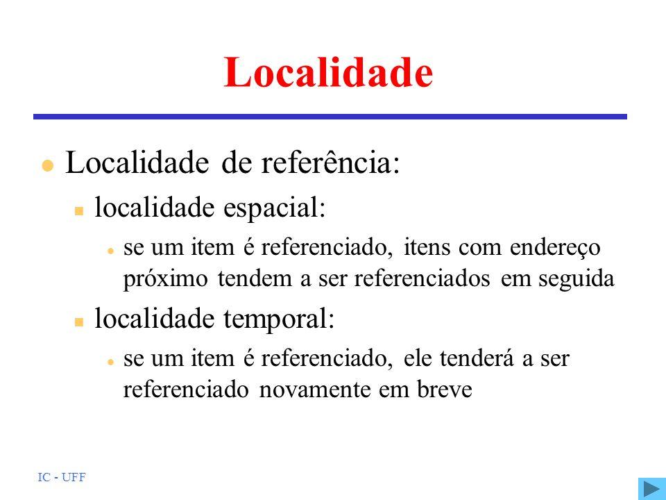 IC - UFF Localidade l Localidade de referência: n localidade espacial: l se um item é referenciado, itens com endereço próximo tendem a ser referencia