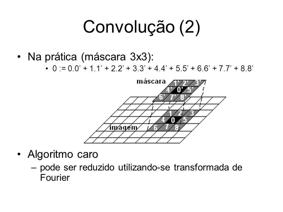 Convolução (2) Na prática (máscara 3x3): 0 := 0.0 + 1.1 + 2.2 + 3.3 + 4.4 + 5.5 + 6.6 + 7.7 + 8.8 Algoritmo caro –pode ser reduzido utilizando-se tran